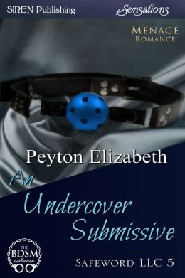An Undercover Submissive [Safeword LLC 5] (Siren Publishing Sensations)