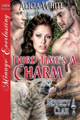 Third Time's a Charm [Novikov Clan 4] (Siren Publishing Menage Everlasting)