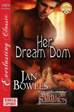 Her Dream Dom [Masters of Submission] (Siren Publishing Everlasting Classic)