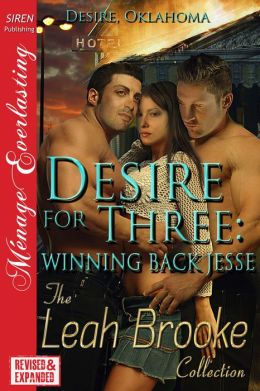 Desire for Three: Winning Back Jesse [Desire, Oklahoma] (Siren Publishing Menage Everlasting)