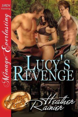 Lucy's Revenge [Divine Creek Ranch 15] (Siren Publishing Menage Everlasting)