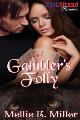 Gambler's Folly (Bookstrand Publishing Romance)