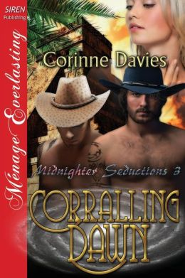Corralling Dawn [Midnighter Seductions 3] (Siren Publishing Menage Everlasting)