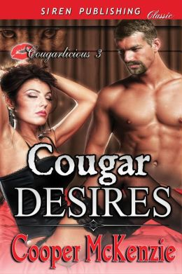Cougar Desires [Cougarlicious 3] (Siren Publishing Classic)