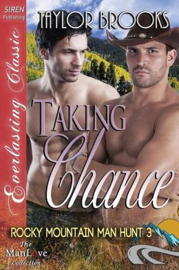 Taking Chance [Rocky Mountain Man Hunt 3] (Siren Publishing Everlasting Classic Manlove)
