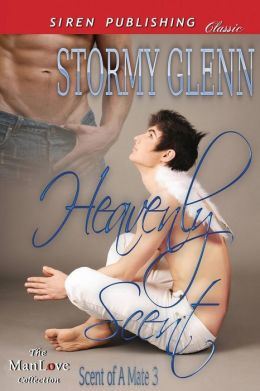 Heavenly Scent [Scent of a Mate 3] (Siren Publishing Classic Manlove)