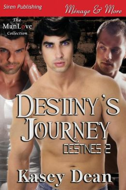 Destiny's Journey [Destinies 2] (Siren Publishing Menage and More Manlove)
