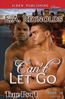 Can't Let Go [True Psy 1] (Siren Publishing Classic Manlove)