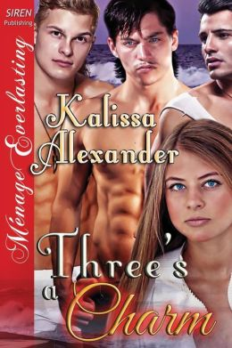 Three's a Charm (Siren Publishing Menage Everlasting)