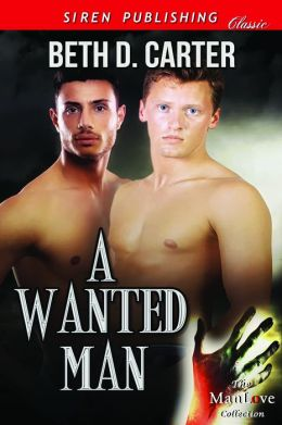 A Wanted Man (Siren Publishing Classic ManLove)