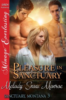 Pleasure in Sanctuary [Sanctuary, Montana 3] (Siren Publishing Menage Everlasting)