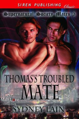 Thomas's Troubled Mate [Supernatural Society Mates 3] (Siren Publishing Classic ManLove)