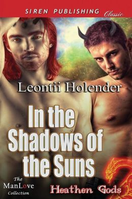In the Shadows of the Suns [Heathen Gods 1] (Siren Publishing Classic Manlove)