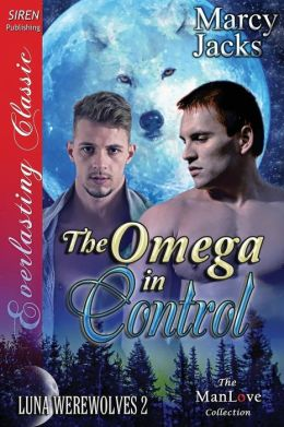 The Omega in Control [Luna Werewolves 2] (Siren Publishing Everlasting Classic Manlove)