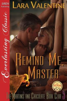 Remind Me, Master [The Martinis and Chocolate Book Club 5] (Siren Publishing Everlasting Classic)