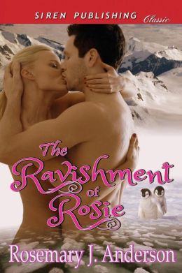 The Ravishment of Rosie (Siren Publishing Classic)