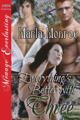 Everything's Better with Three (Siren Publishing Menage Everlasting)