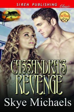 Cassandra's Revenge [Golden Dolphin 4] (Siren Publishing Classic)