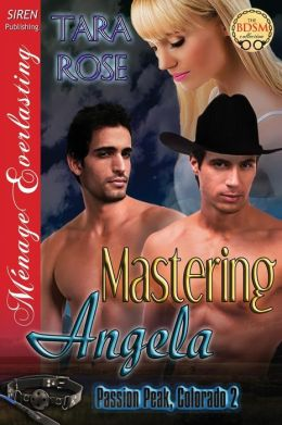 Mastering Angela [Passion Peak, Colorado 2] (Siren Publishing Menage Everlasting)