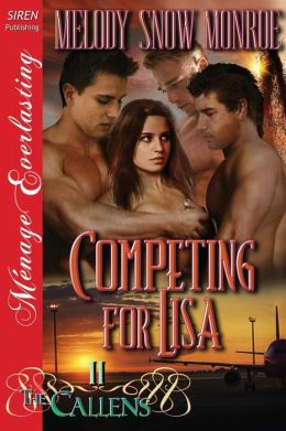 Competing for Lisa [The Callens 11] (Siren Publishing Menage Everlasting)