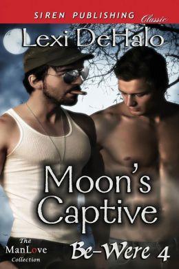 Moon's Captive [Be-Were 4] (Siren Publishing Classic Manlove)