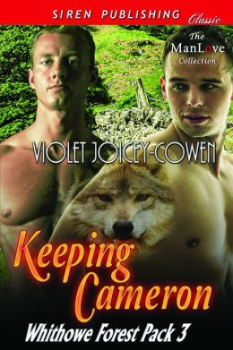 Keeping Cameron [Whithowe Forest Pack 3] (Siren Publishing Classic ManLove)