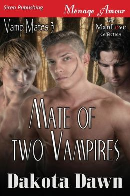Mate of Two Vampires [Vamp Mates 3] (Siren Publishing Menage Amour Manlove)