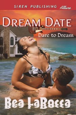 Dream Date [Dare to Dream 1] (Siren Publishing Allure)