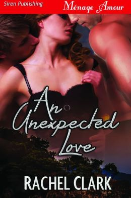 An Unexpected Love (Siren Publishing Menage Amour)