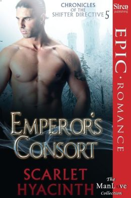 Emperor's Consort [Chronicles of the Shifter Directive 5] (Siren Publishing Epic, Manlove)