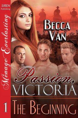 Passion, Victoria 1: The Beginning (Siren Publishing Menage Everlasting)