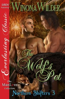 The Wolf's Pet [Northern Shifters 3] (Siren Publishing Everlasting Classic ManLove)