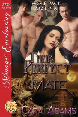 Their Perfect Mate [Wolf Pack Mates 6] (Siren Publishing Menage Everlasting)