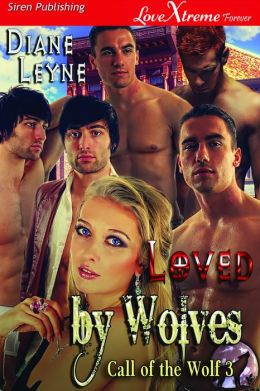 Loved by Wolves [Call of the Wolf 3] (Siren Publishing LoveXtreme Forever)