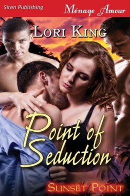 Point of Seduction [Sunset Point] (Siren Publishing Menage Amour)