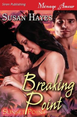 Breaking Point [Sunset Point] (Siren Publishing Menage Amour)