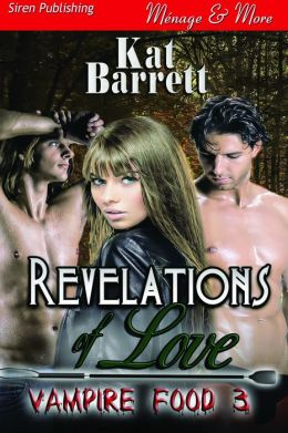 Revelations of Love [Vampire Food 3] (Siren Publishing Menage and More)