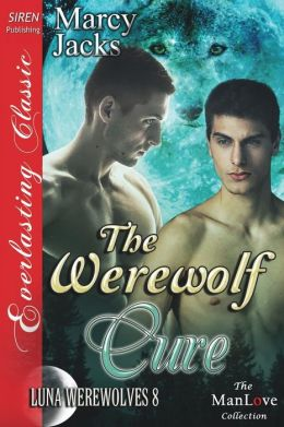 The Werewolf Cure [Luna Werewolves 8] (Siren Publishing Everlasting Classic Manlove)