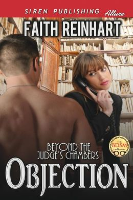 Objection [Beyond the Judge's Chambers] (Siren Publishing Allure)