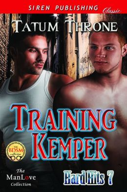 Training Kemper [Hard Hits 7] (Siren Publishing Classic ManLove)