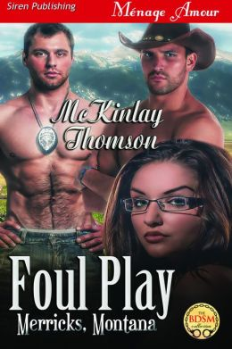 Foul Play [Merricks, Montana] (Siren Publishing Menage Amour)