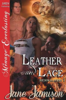 Leather and Lace [Skinwalkers 1] (Siren Publishing Menage Everlasting)