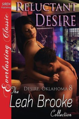 Reluctant Desire [Desire, Oklahoma 8] (Siren Publishing Everlasting Classic)
