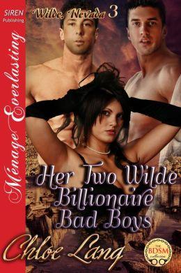 Her Two Wilde Billionaire Bad Boys [Wilde, Nevada 3] (Siren Publishing Menage Everlasting)