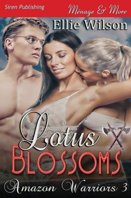 Lotus Blossoms [Amazon Warriors 3] (Siren Publishing Menage and More)