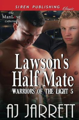 Lawson's Half Mate [Warriors of the Light 5] (Siren Publishing Classic ManLove)