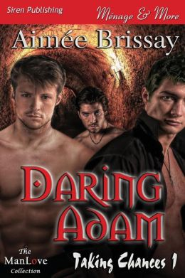 Daring Adam [Taking Chances 1] (Siren Publishing Menage and More Manlove)