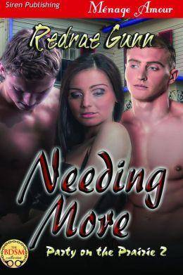 Needing More [Party on the Prairie 2] (Siren Publishing Menage Amour)