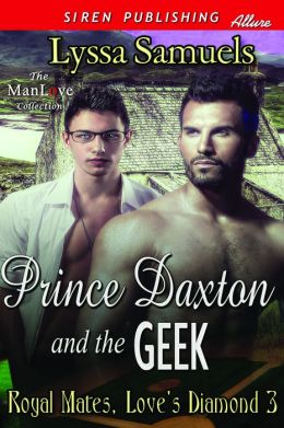 Prince Daxton and the Geek [Royal Mates, Love's Diamond 3] (Siren Publishing Allure ManLove)