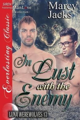 In Lust with the Enemy [Luna Werewolves 13] (Siren Publishing Everlasting Classic Manlove)